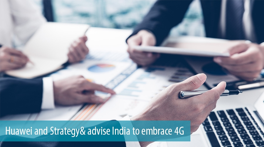 Huawei and Strategy& advise India to embrace 4G