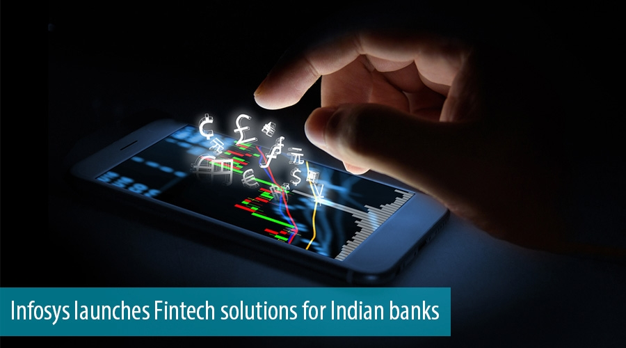 Infosys launches Fintech solutions for Indian banks
