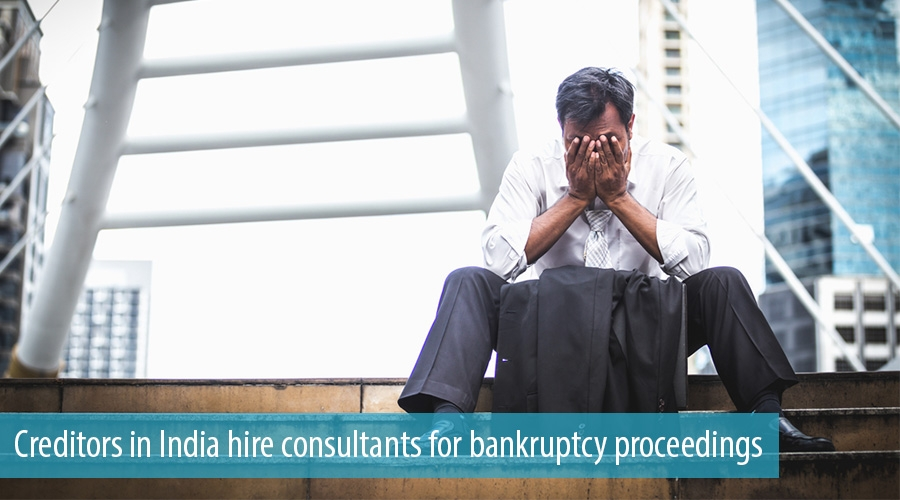 Creditors in India hire consultants for bankruptcy proceedings