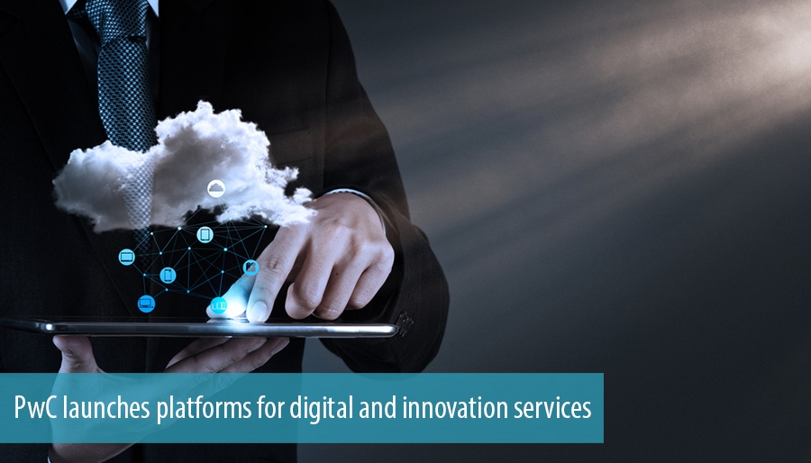 PwC launches platforms for digital and innovation services