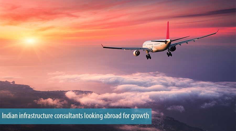 Indian infrastructure consultants looking abroad for growth