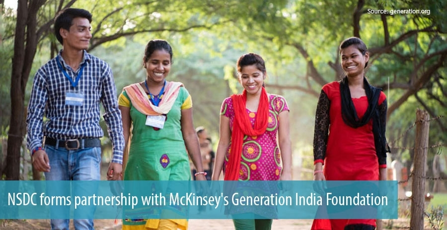 NSDC forms partnership with McKinsey's Generation India Foundation
