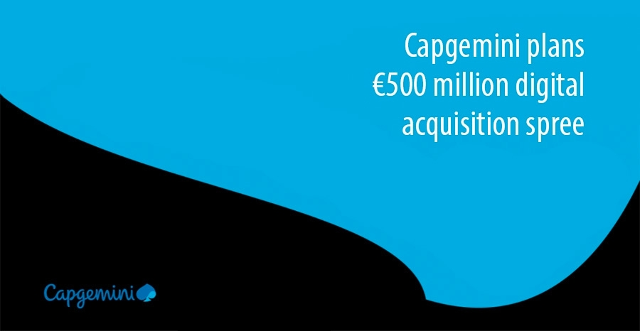 Capgemini plans €500 million digital acquisition spree in India