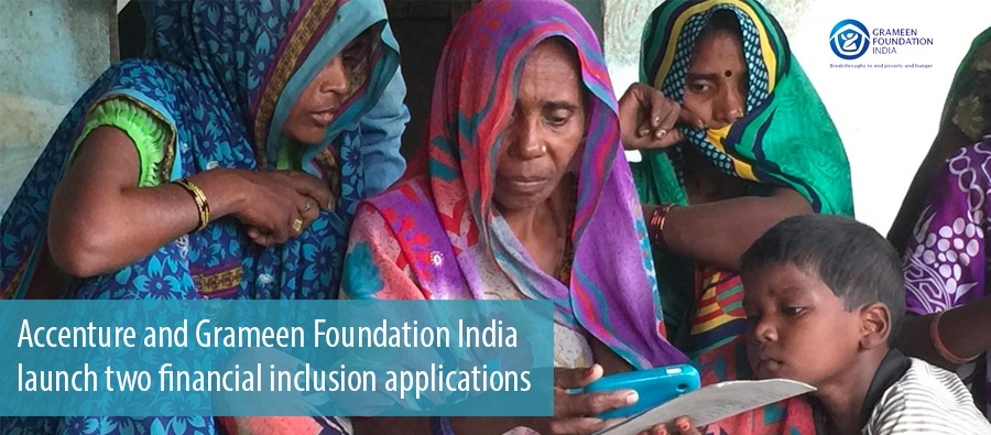 Accenture and Grameen Foundation India launch two financial inclusion applications