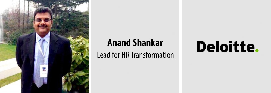Anand Shankar, Lead for HR Transformation - Deloitte