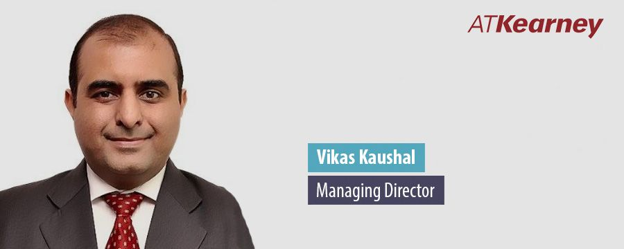 Vikas Kaushal, Managing Director - AT Kearney