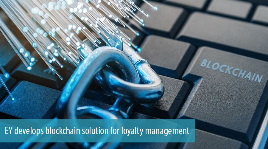 EY develops blockchain solution for loyalty management
