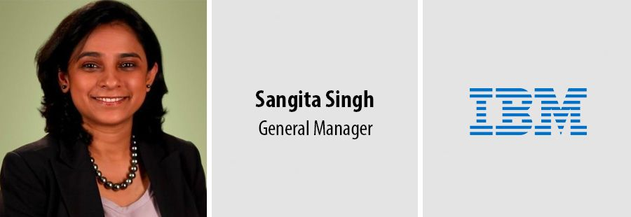 Sangita Singh, General Manager - IBM