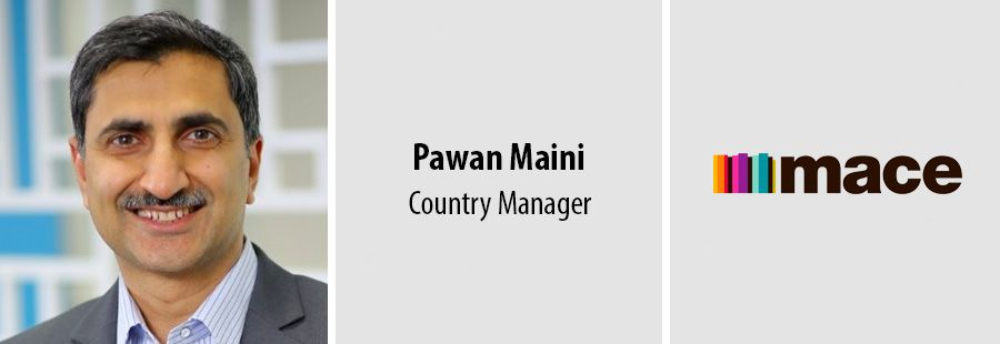 Pawan Maini to take over as India Country Manager at Mace