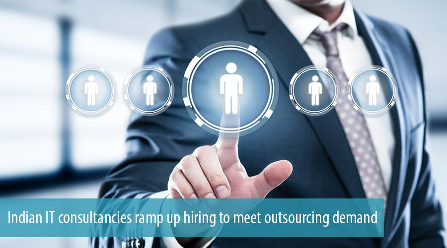 Indian IT consultancies ramp up hiring to meet outsourcing demand