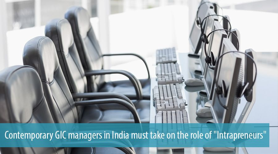 Contemporary GIC managers in India must take on the role of