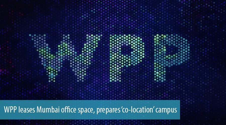 WPP leases Mumbai office space, prepares 'co-location' campus