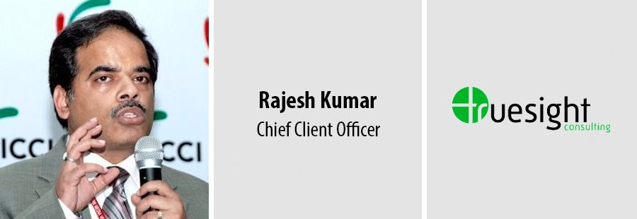 Rajesh Kumar appointed as the new Chief Client Officer at Truesight Consulting