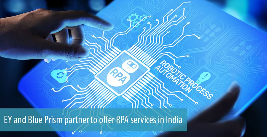 EY and Blue Prism partner to offer RPA services in India