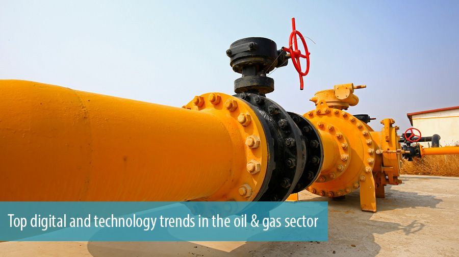 Top digital and technology trends in the oil & gas sector