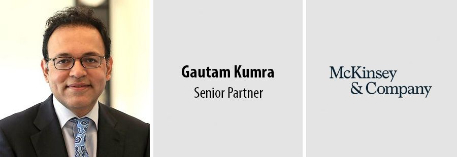 Gautam Kumra, Senior Partner at McKinsey & Company