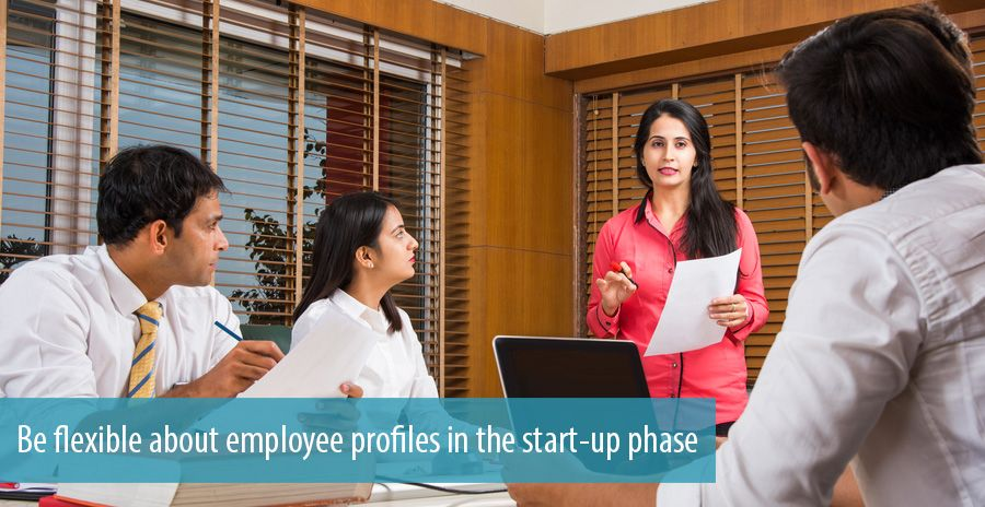 Be flexible about employee profiles in the start-up phase