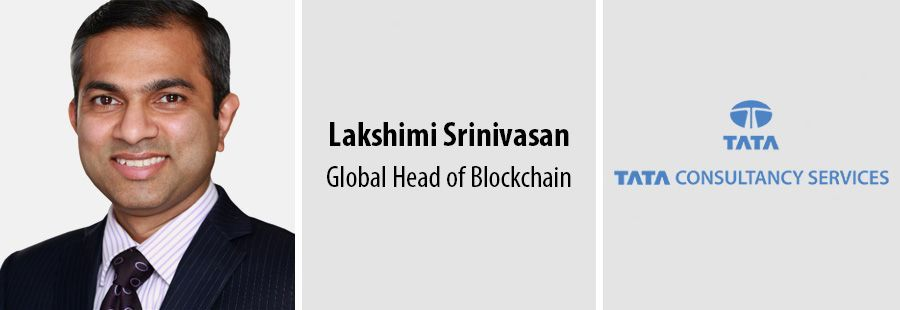 Lakshimi Srinivasan, Global Head of Blockchain - Tata Consultancy Services