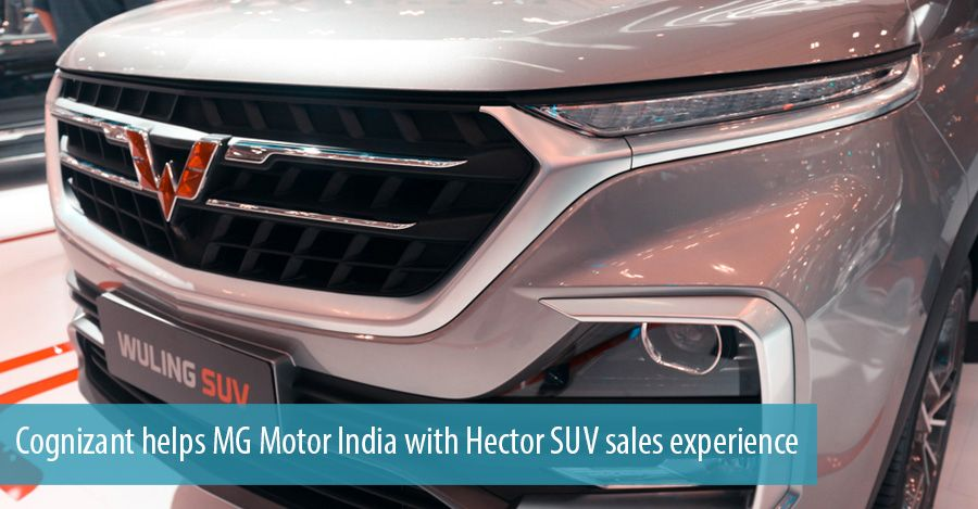 Cognizant helps MG Motor India with Hector SUV sales experience