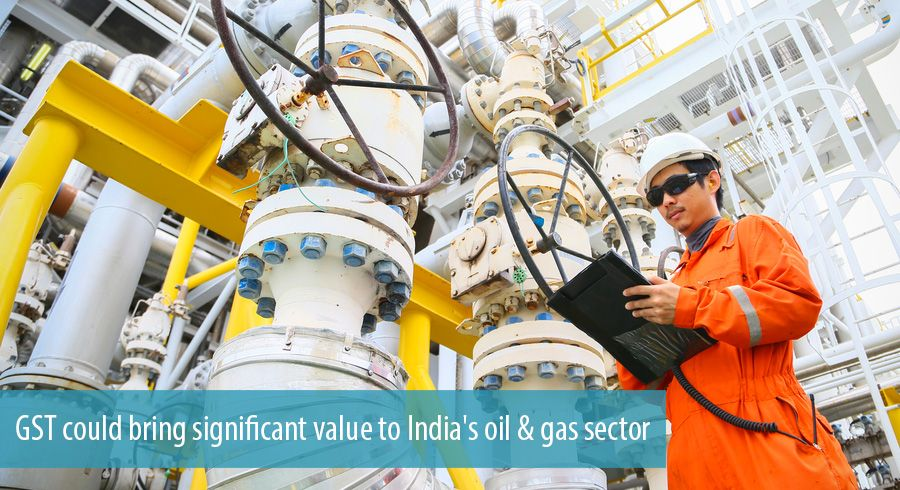 GST could bring significant value to India's oil & gas sector