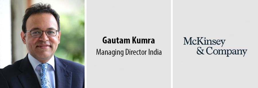 Gautam Kumra, Managing Director, McKinsey & Company India