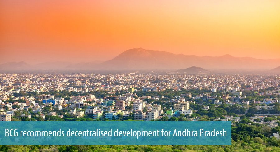 BCG recommends decentralised development for Andhra Pradesh