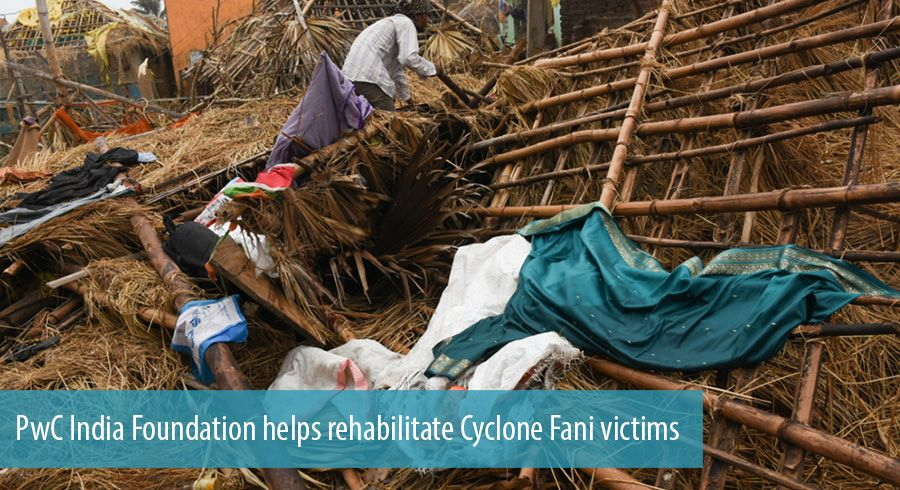 PwC India Foundation helps rehabilitate Cyclone Fani victims