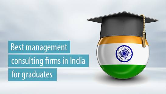 The best management consulting firms in India for graduates