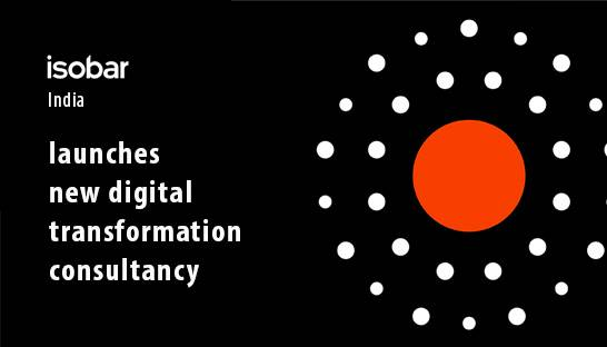 Isobar India launches new digital transformation consultancy