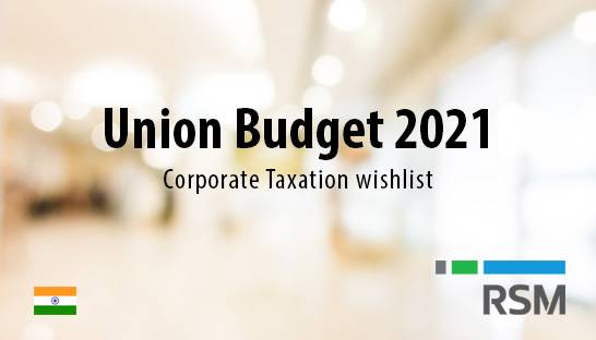 Union Budget 2021: RSM India's founder on the corporate taxation wishlist